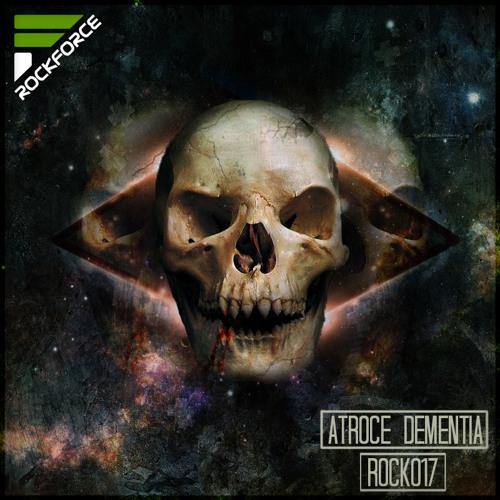 ROCK017: Atroce - Dementia || 02.04.2012