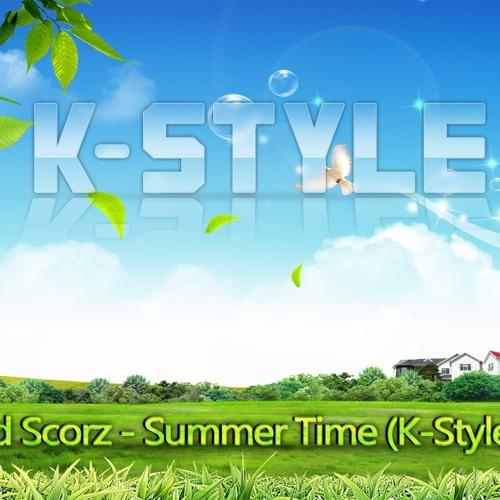 David Scorz - Summer Time (K-Style Remix)