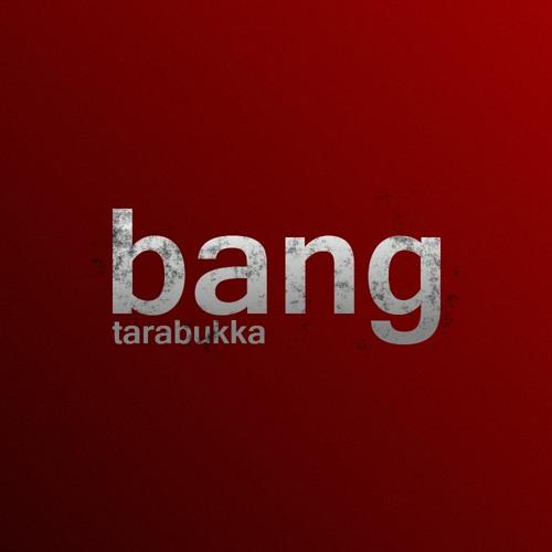 Tarabukka - Bang (Radio Edit)