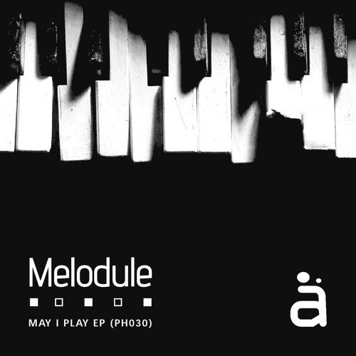 Melodule - May I Play (Original Mix)
