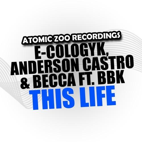 E-Cologyk, Anderson Castro & Becca - This Life (Feat. BBK)(Stepsonics Remix)(Preview)