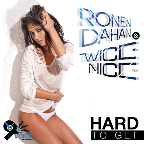 Ronen Dahan & Twice Nice - Hard To Get (Radio Mix)