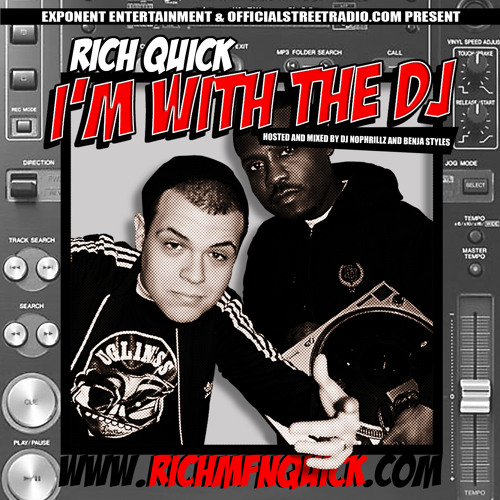 2. Rich Quick -  I'm With The DJ Feat. DJ NoPhrillz