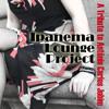 One Note Samba (Jobim) Ipanema Lounge Project (pre-mix)