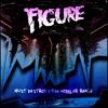 FIGURE - Must Destroy - The Wobbler remix - FREE DOWNLOAD IN WAV !!!!