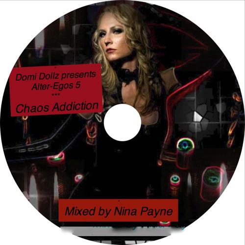 "Alter-Egos 5: ""Chaos Addiction"" (mixed by Nina Payne) - April 2012"