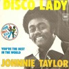 JOHNNIE TAYLOR ANTHEM(Disco Lady) R.I.P The Philosopher Of Soul