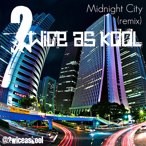 M83 Midnight City (2wice As Kool Remix) Produced by Nick Bosco