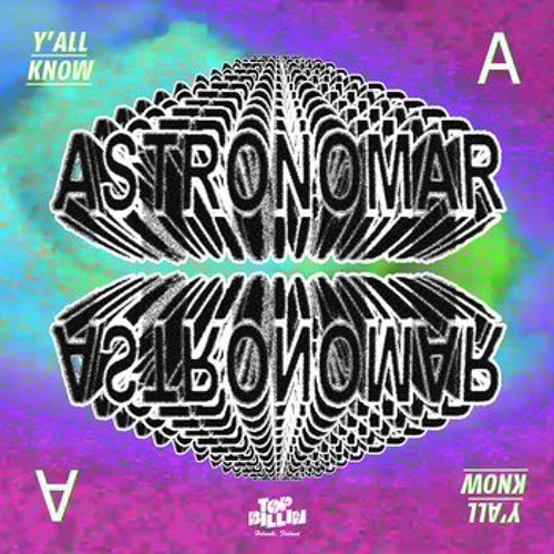 Astronomar - Y'all Know EP preview (Top Billin)