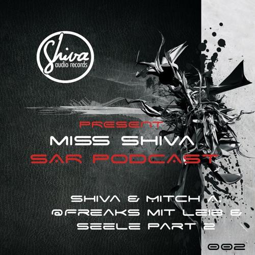 Miss Shiva & Mitch A. Presents  SAR Podcast 002 *Freaks mit Leib & Seele Part II *
