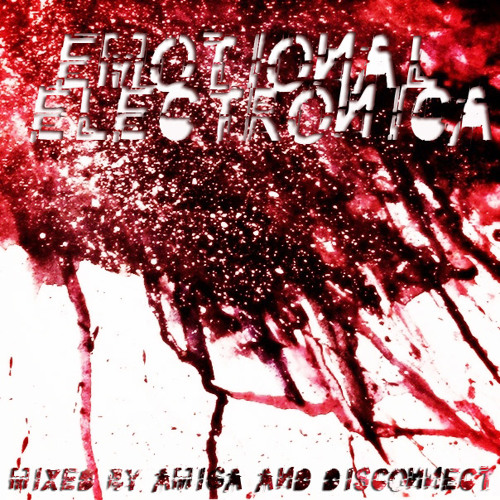Emotional Electronica mixtape by amiga505 and disconnect