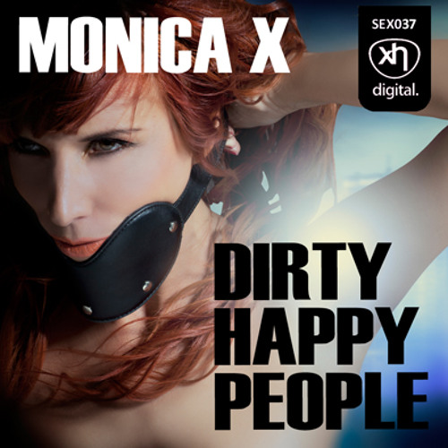 SEX037: MONICA X - Dirty Happy People (Sex In The House Mix)