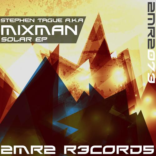 [2MR2073] Stephen Tague A.K.A Mixman - Solar EP