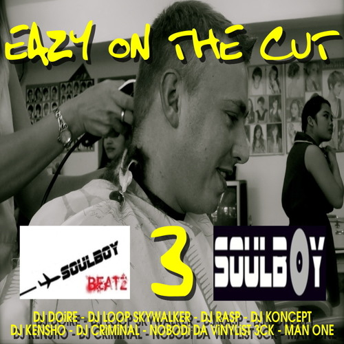 EAZY ON THE CUT 3 Mixed by Soulboy /Scratch Mix