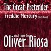 Oliver Riosa - The Great Pretender (Freddie Mercury cover)