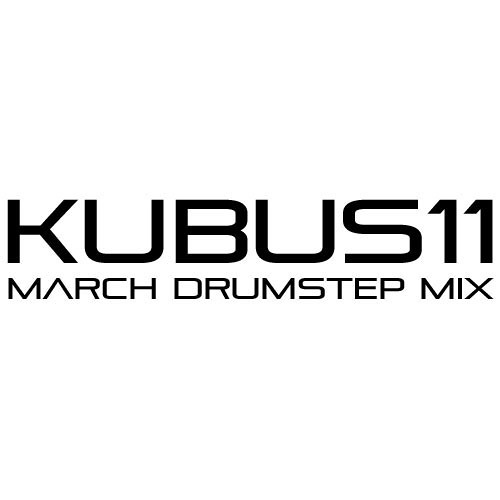Kubus11 - March Drumstep Mix