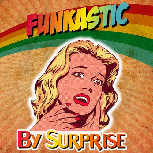 Funkastic - By Surprise (Original Mix)