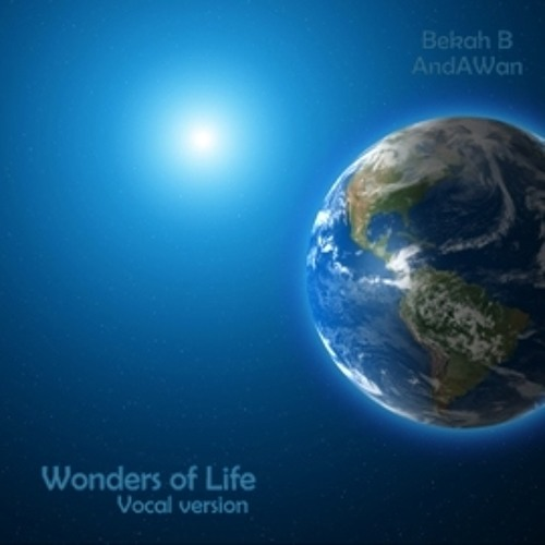 Wonders of Life - vocal version (AndAWan featuring Bekah B)