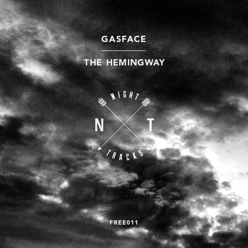 GASFACE - The Hemingway  (Night Tracks release) Free DL