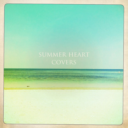 Summer Heart - Third Wave (Work Drugs Cover)