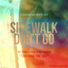 Sidewalk - Don't Go