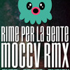 RIME PER LA GENTE (MOCCV RMX)