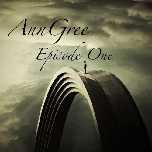 AnnGree - Episode One