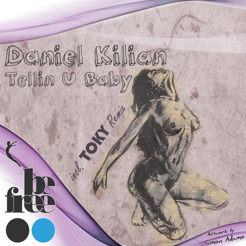 [BF005] Daniel Kilian - Tellin U Baby (Toky remix) snippet