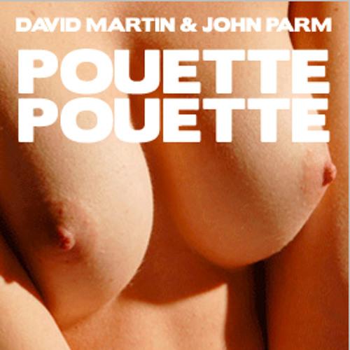 David Martin & John Parm - Pouette Pouette