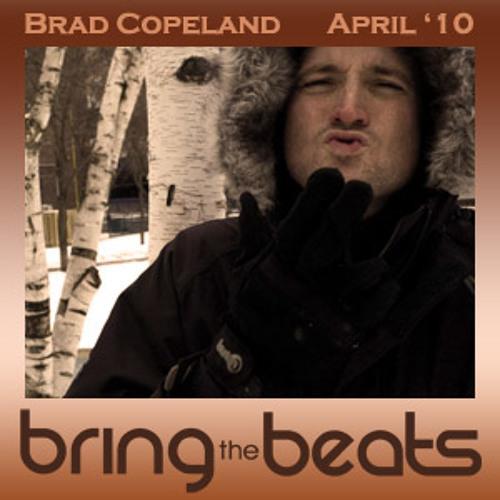 Brad Copeland - bringthebeats - April 2010