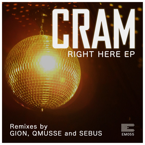 CRAM - Right Here (SEBUS Remix) [Snippet]