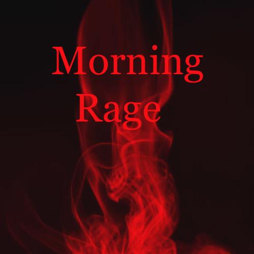 No way - Morning Rage