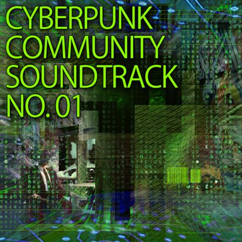 Cyberpunk Community Soundtrack no.01