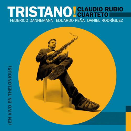 Feather Bed - Claudio Rubio Cuarteto - Tristano!