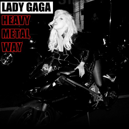 Heavy Metal Way (Born This Way and Heavy Metal Lover Mash-Up)