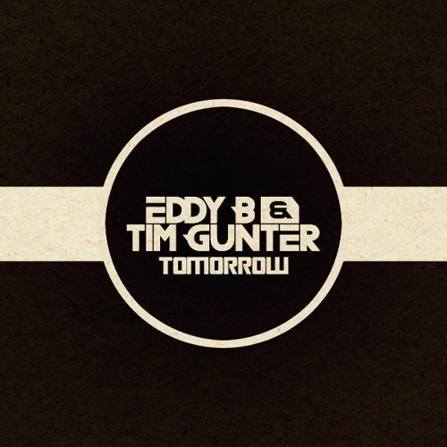 Eddy B & Tim Gunter - Tomorrow