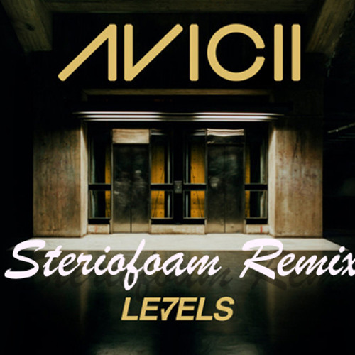 Levels (Stereofoam Remix)