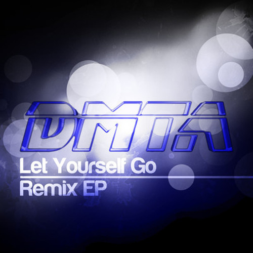 DMTA - Let Yourself Go (Svyable Remix) NOW FREE DL!