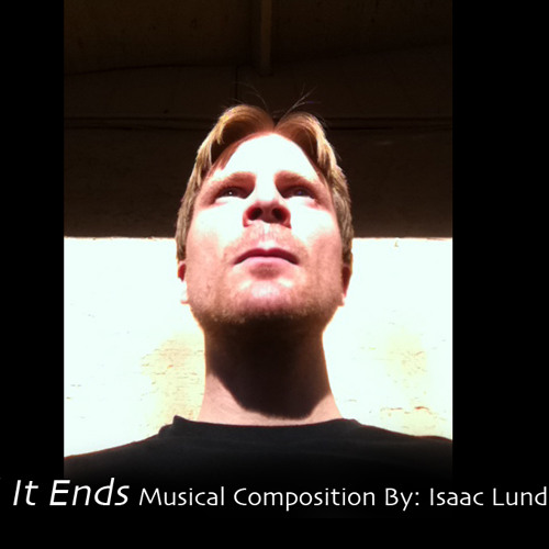 And It Ends: Movie Theme by Isaac Lundgren