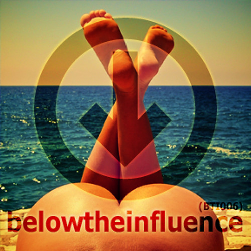 Below The Influence (BTI006)