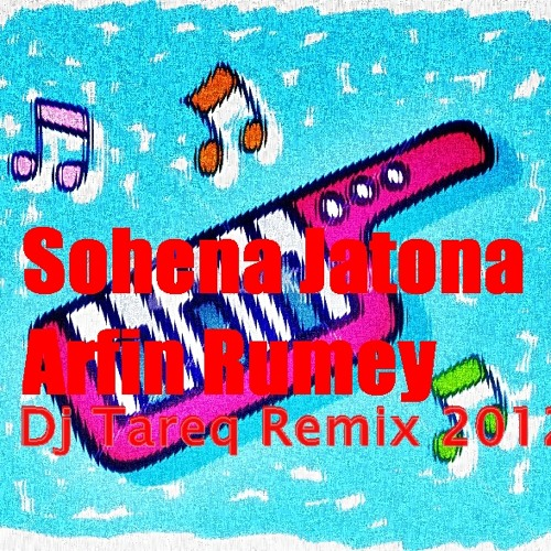 Sohena Jatona Arfin Rumey Dj Tareq Remix 2012 Demo