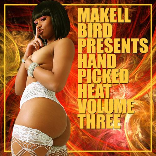 Makell Bird Presents Hand Picked Heat 3 (Full Mix)