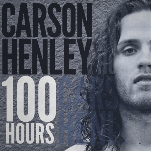 Carson Henley - Fire - 100 HOURS
