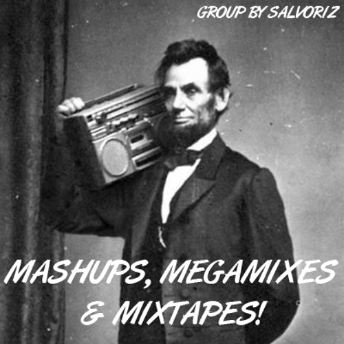 Mashups, Megamixes & Mixtapes!