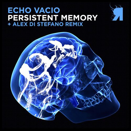 Echo Vacio - Persistent Memory (Original Mix)