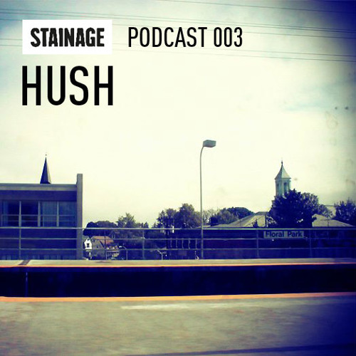 Hush - stain008 release  mix