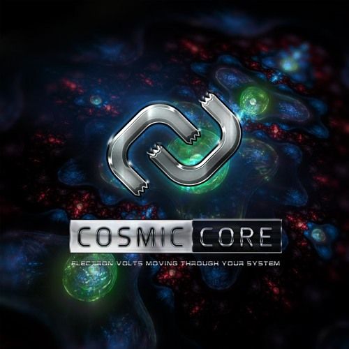 Cosmic Core (Volume 1) April 2012 - Electron Volts Moving Through Your System