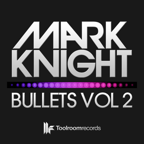 Mark Knight - Alright - Bullets EP Vol 2 - OUT NOW!
