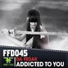 DA FR3AK - ADDICTED TO YOU (MAX ROBBERS VS. DA FR3AK RMX)