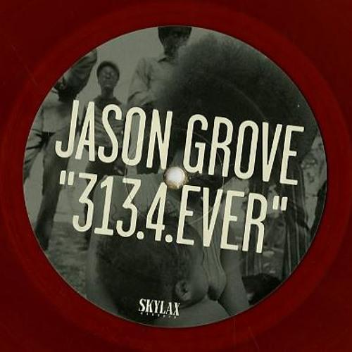 D1.Jason Grove - Juss / 313.4.EVER LP